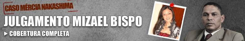 Veja a cobertura completa do julgamento de Mizael Bispo