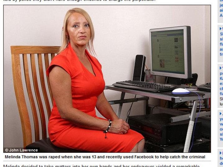 Melinda Thomas, que foi estuprada quando tinha apenas 13 anos, encontrou coragem agora, aos 42, quase 30 anos depois, para ir à polícia. Não havia provas suficientes para incriminar o estuprador, então ela teve que agir e se vingar. A arma que ela escolheu foi a tecnologia: criou um perfil no Facebook e rastreou o criminoso.