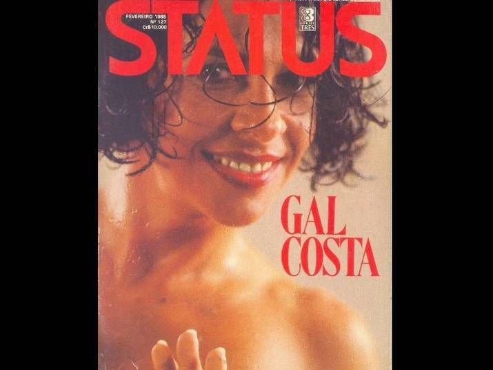 Gal Costa (1985)Prestes a completar 40 anos, a cantora surpreendeu e resolveu posar nua para a Status