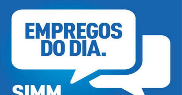 SIMM oferece mais de 150 vagas de emprego para quinta- feira (1º ...