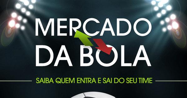 Confira tudo o que rola no Mercado da Bola do futebol brasileiro ...