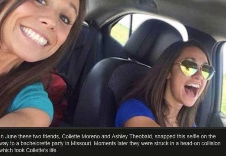 Essas duas amigas,Collete Moreno e Ashley Theobald, estavam distraídas fazendo selfies enquanto uma delas estava dirigindo. Imaginem no que deu! Bateram o carro e Collete não sobreviveu!