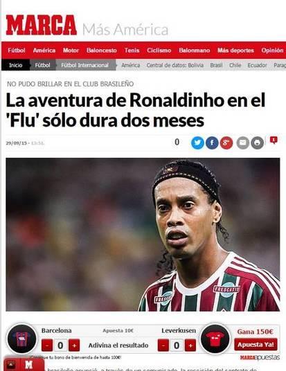 No Espanha Marca, a passagem de Ronaldinho Gaúcho no Fluminense foi tratada como uma 'aventura de dois meses', não contando assim com os 30 dias inicias de contrato do jogador com o time carioca