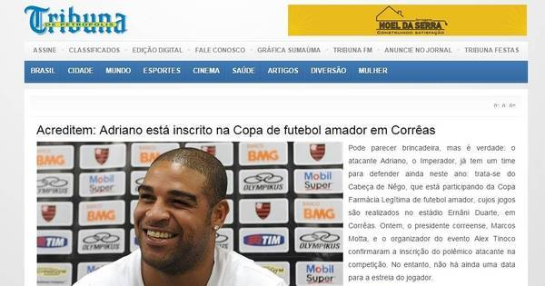 Sem jogar há mais de um ano, Adriano é inscrito em campeonato ...