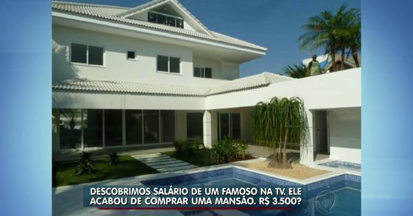 Famoso que ganha só R$ 3500 na TV compra mansão milionária ...