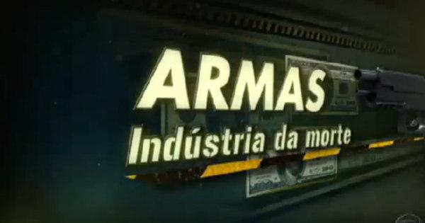 Armas, Indústria da morte - Jornal da Record - R7 Séries