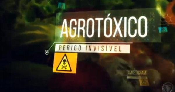 Agrotóxico - Perigo Invisível - Jornal da Record - R7 Séries