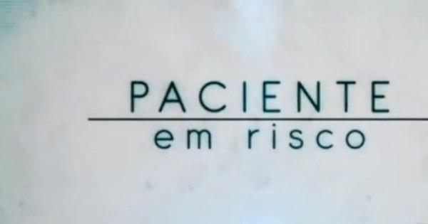 Paciente em Risco - Jornal da Record - R7 Séries