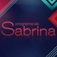 Programa da Sabrina – Entretenimento, música e mais – Rede Record