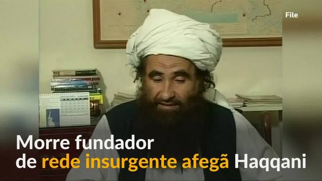 Morre fundador de rede insurgente afegã Haqqani, diz Taleban