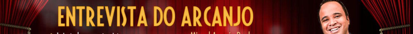 Entrevista do Arcanjo - Miguel Arcanjo Prado
