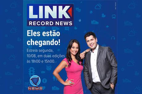 O Link Record News começa nesta segunda-feira (10/08)