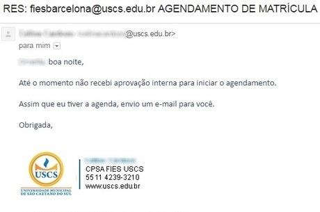 """E-mail da responsável pelo FIES na USCS afirmando """"não haver aprovação interna para iniciar o agendamento"""" de matrícula"""