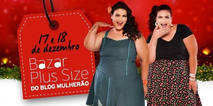03af89b3608ab7 Tá gordinha? Bazar de Natal Plus Size do blog Mulherão terá mais de ...