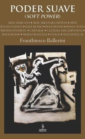 O poder suave em debate na obra de Franthiesco Ballerini