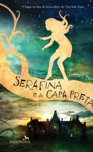 """Capa do livro """"Serafina e a Capa Preta, de Robert Beatty"""