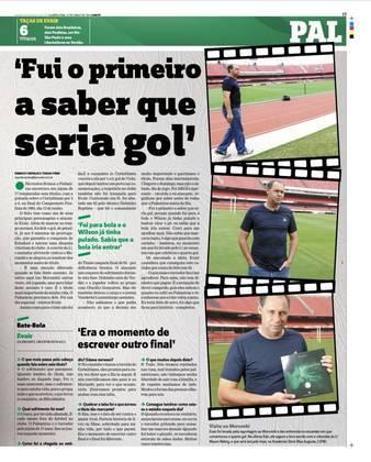 A reportagem levou o ex-atacante Evair, autor de um gol no tempo normal e do gol do título, de pênalti, na prorrogação, ao Morumbi.