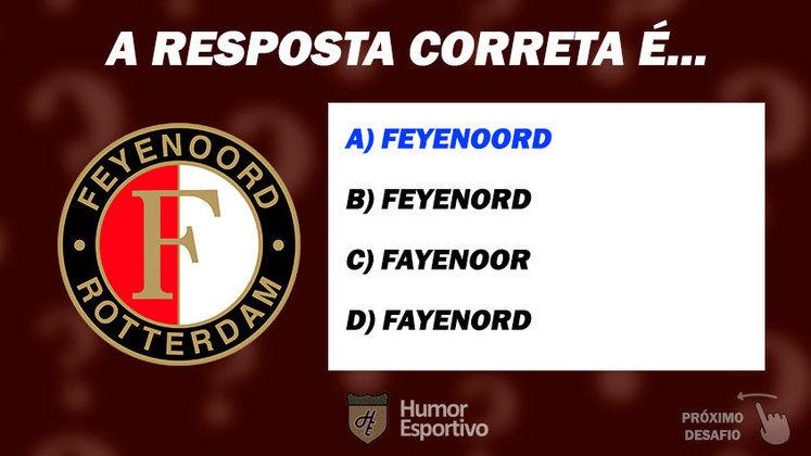 Acertou o Feyenoord? Passe para o próximo time!