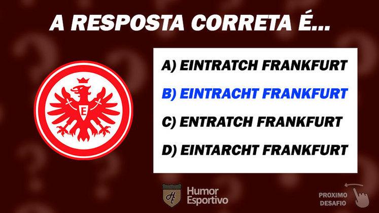Acertou o Frankfurt? Passe para o próximo time!