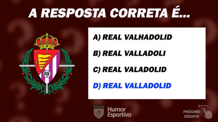 Acertou o Real Valladolid? Passe para o próximo time!