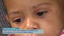 Mãe luta para descobrir diagnóstico de doença da filha