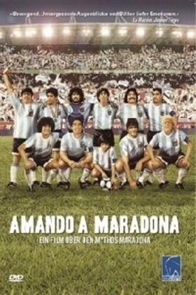AMANDO A MARADONA (2005) - O documentário procura analisar a dimensão da idolatria em torno do