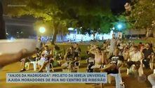 Projeto da Igreja Universal ajuda moradores de rua no Centro de Ribeirão Preto