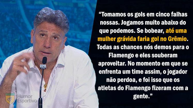 Após levar 5 a 0 do Flamengo na semifinal da Libertadores 2019, Renato afirmou que até uma grávida faria gol no time. Declaração semelhante já havia sido dada quanto ele comandou o Vasco.