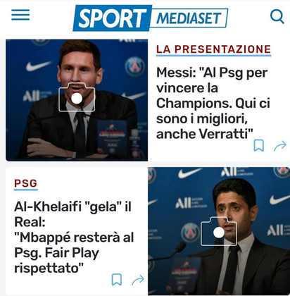 Assim como o diário de Turim, o Sportmediaset, da Itália, também focou no craque e no presidente do PSG