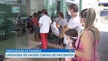 Preocupação na pandemia: unidades de saúde cheias de pacientes