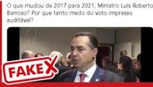 É fake que o ministro Barroso defendeu o voto impresso em 2017