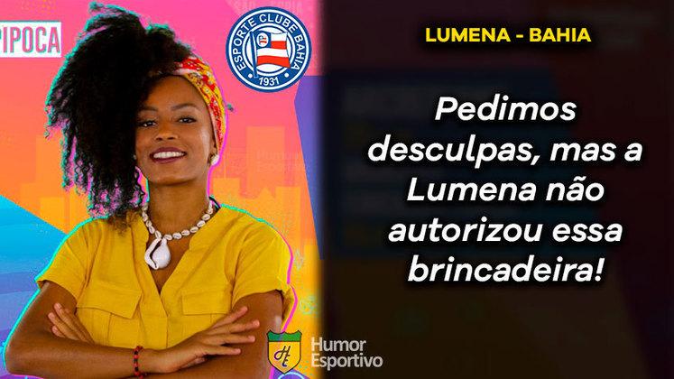 Big Brother Brasil e Brasileirão: Lumena seria o Bahia (os motivos não foram revelados)