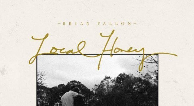 "Brian Fallon - ""Local Honey"""