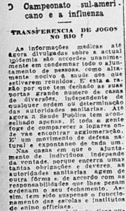 Copa América foi adiada - Em 1918, o Rio de Janeiro sediaria a Copa América, mas a competição teve que ser adiada. jogadores que atuavam em São Paulo se recusaram a viajar por conta do risco de contágio. No fim, o Rio de Janeiro foi mantido como sede e viu o primeiro título importante da Seleção Brasileira em 1919.