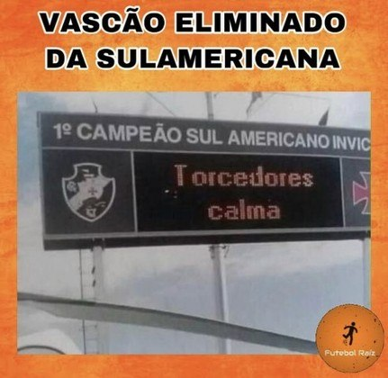 Copa Sul-Americana: os memes da eliminação do Vasco para o Defensa y Justicia