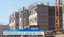 Mesmo na pandemia, construção civil segue em alta