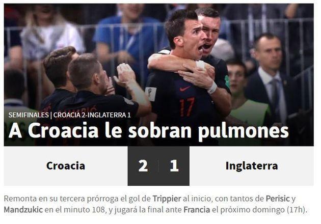 Os jornais pelo mundo repercutiram a surpreendente vitória da Croácia sobre a Inglaterra pela semifinal da Copa. O diário 'As', de Madri, destacou que 'Sobram pulmões para a Croácia', referindo-se ao fato de a equipe ter chegado à final da Copa após enfrentar três prorrogações (oitavas, quartas e semifinais)