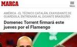 A contratação de Torrent também recebeu destaque na imprensa espanhola. O Marca, maior jornal esportivo do país, reportou a chegada do técnico a 'um dos maiores clubes do mundo'