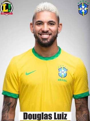 Douglas Luiz: 6,0 – Contribui com a marcação, mas não acrescentou tanto.