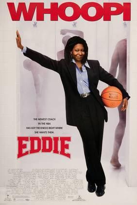 Eddie (1996) - Whoopi Goldberg faz o papel principal (Eddie). O New York Knicks está em uma fase horrorosa e perdendo o rumo de tudo. Uma promoção faz Eddie ser a técnica honorária da equipe, mas o dono do time vê ali uma oportunidade de fazer o Knicks perder ainda mais, só que tudo muda quando ela assume o time