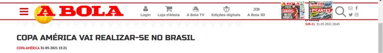 Em Portugal, o 'A Bola' também noticiou a mudança de sede da Argentina para o Brasil.
