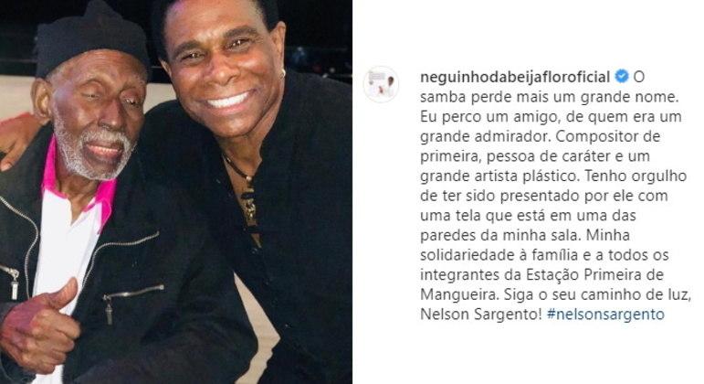 O sambista Nelson Sargento morreu nesta quinta-feira (27) e recebeu diversas homenagens de fãs e famosos.Neguinho da Beija-Flor publicou uma foto ao lado do artista: