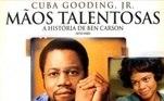 Mãos Talentosas - Uma história de superação. Interpretado por Cuba Gooding Jr, o filme apresenta a vida de um menino pobre de Detroit. Como tantos outros, Ben Carson não tinha perspectivas, suas notas na escola eram ruins, no entanto, ninguém esperava que ele se tornaria um neurocirurgião reconhecido mundialmente