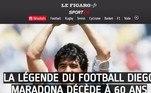 O Le Figaro, da França, chamou Maradona de