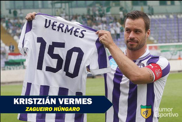 Krisztián Vermes é húngaro e tem 35 anos. Joga no Unione FC Budapest