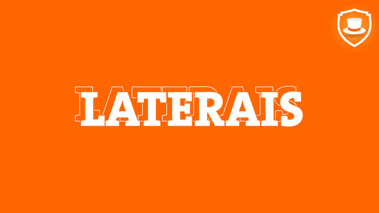 LATERAIS - Aqueles jogadores que podem fazer a diferença para o seu time. Confira a seguir: