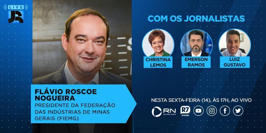 Flávio Roscoe Nogueira, presidente da FIEMG, participa da #LiveJR nesta sexta-feira, às 17h