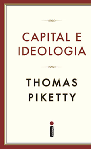 """""""Capital e Ideologia"""" está destinado a ocupar um lugar de destaque nas discussões políticas"""