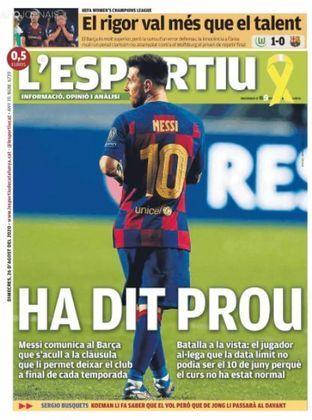 L'Sportiu (Catalunha) – Algo como 'ele disse chega' na capa do jornal catalão, com uma foto de Messi também de costas.