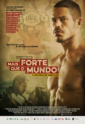 'Mais forte que o mundo' (2016) é um filme estrelado por José Loreto, interpretando o lutador de MMA José Aldo, primeiro campeão peso pena do UFC. A trama mostra a vida do atleta, seus problemas familiares e profissionais.